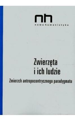 Zwierzęta i ich ludzie - Dorota Łagodzka - Ebook - 978-83-64703-76-8