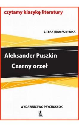 Czarny orzeł - Aleksander Puszkin - Ebook - 978-83-7900-776-9