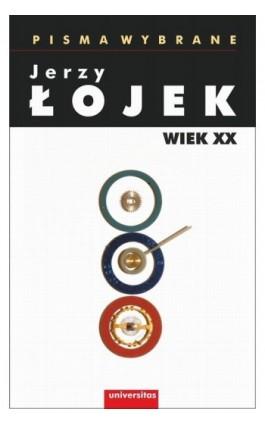 Pisma wybrane Wiek XX - Jerzy Łojek - Ebook - 978-83-242-2543-9