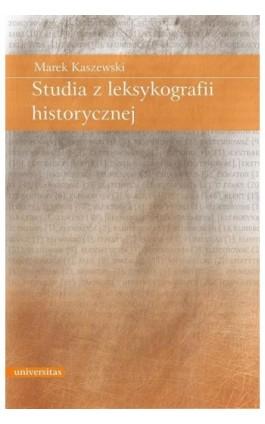 Studia z leksykografii historycznej - Marek Kaszewski - Ebook - 978-83-242-2536-1