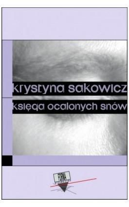 Księga ocalonych snów - Krystyna Sakowicz - Ebook - 978-83-64974-89-2