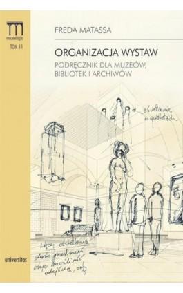 Organizacja wystaw - Freda Matassa - Ebook - 978-83-242-2132-5