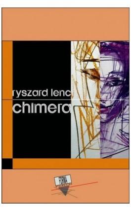 Chimera - Ryszard Lenc - Ebook - 978-83-63316-78-5