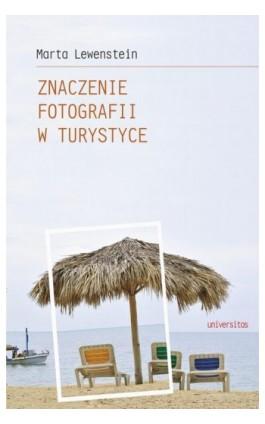 Znaczenie fotografii w turystyce - Marta Lewenstein - Ebook - 978-83-242-2537-8