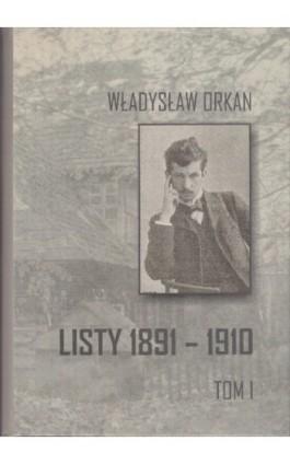 Listy 1891-1910 t.1 - Władysław Orkan - Ebook - 978-83-61750-17-8