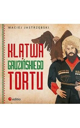 Klątwa gruzińskiego tortu - Maciej Jastrzębski - Audiobook - 978-83-283-0872-5