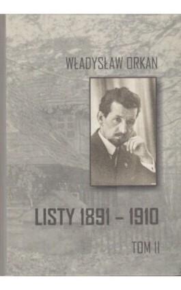Listy 1891-1910 t.2 - Władysław Orkan - Ebook - 978-83-61750-18-5