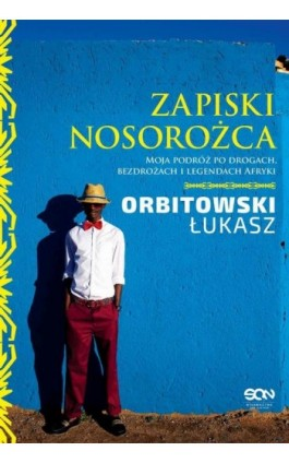 Zapiski Nosorożca - Łukasz Orbitowski - Ebook - 978-83-7924-274-0