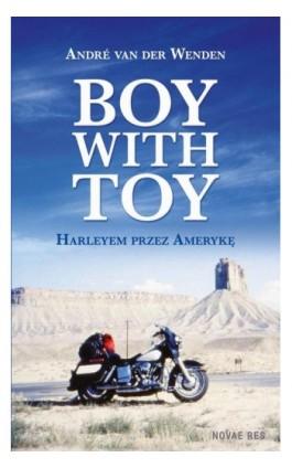 Boy with Toy. Harleyem przez Amerykę - André van der Wenden - Ebook - 978-83-7942-595-2