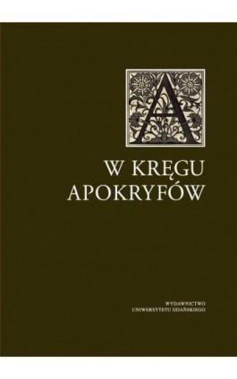 W kręgu apokryfów - Ebook - 978-83-7865-311-0