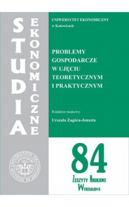 Problemy gospodarcze w ujęciu teoretycznym i praktycznym. SE 84 - Ebook