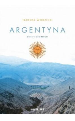 Argentyna - Tadeusz Wodzicki - Ebook - 978-83-7942-996-7