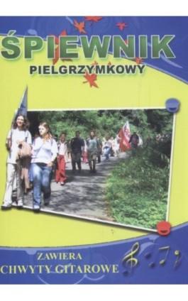 Śpiewnik pielgrzymkowy - Bartłomiej Łuczak - Ebook - 978-83-7898-440-5