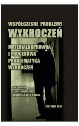 Współczesne problemy wykroczeń. Materialnoprawna i procesowa problematyka wykroczeń - Izabela Nowicka - Ebook - 978-83-746-2513-5