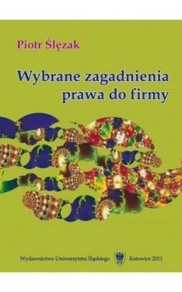 Wybrane zagadnienia prawa do firmy - Piotr Ślęzak - Ebook - 978-83-8012-604-6