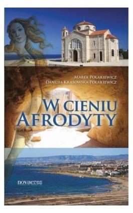 W cieniu Afrodyty - Marek Polakiewicz - Ebook - 978-83-7942-128-2