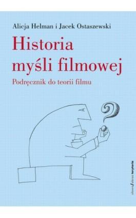 Historia myśli filmowej - Alicja Helman - Ebook - 978-83-7453-189-4