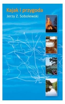 Kajak i przygoda - Jerzy Sobolewski - Ebook - 978-83-8083-095-0