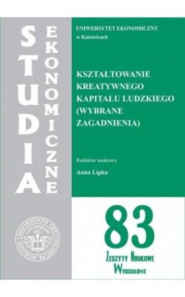Kształtowanie kreatywnego kapitału ludzkiego (wybrane zagadnienia). SE 83 - Ebook