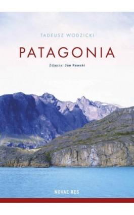 Patagonia - Tadeusz Wodzicki - Ebook - 978-83-8083-375-3
