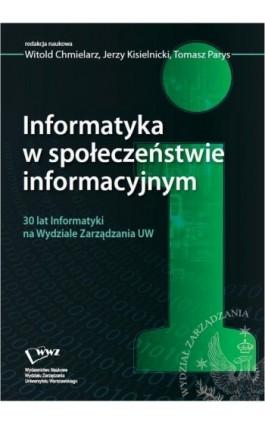 Informatyka w społeczeństwie informacyjnym - Ebook - 978-83-63962-78-4