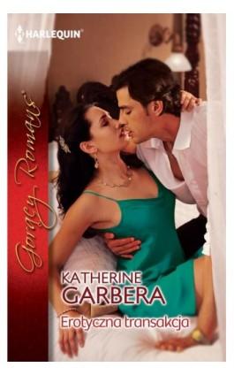 Erotyczna transakcja - Katherine Garbera - Ebook - 978-83-276-0918-2
