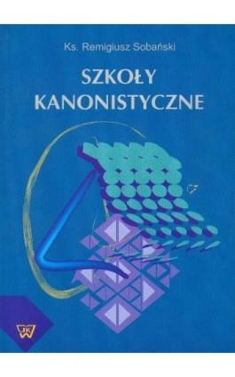 Szkoły kanonistyczne - Remigiusz Sobański - Ebook - 978-83-7072-536-5