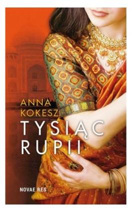 Tysiąc rupii - Anna Kokesz - Ebook - 978-83-7942-294-4
