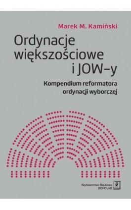 Ordynacje większościowe i JOW-y - Marek M. Kamiński - Ebook - 978-83-7383-837-6