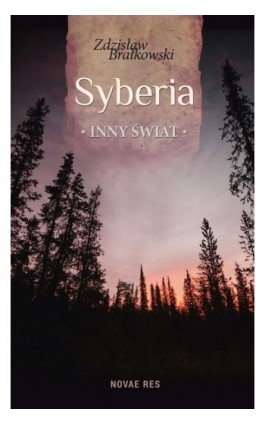 Syberia, inny świat - Zdzisław Brałkowski - Ebook - 978-83-7942-671-3