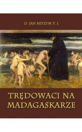Trędowaci na Madagaskarze - Jan Beyzym - Ebook - 978-83-7950-123-6