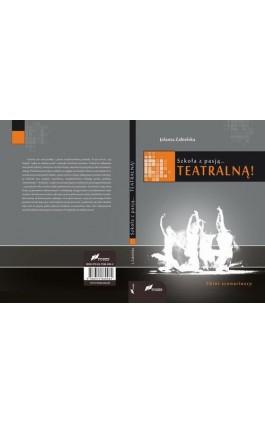 Szkoła z pasją...teatralną! - Jolanta Zabielska - Ebook - 978-83-7586-096-2