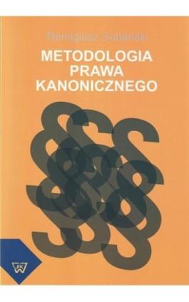 Metodologia prawa kanonicznego - Remigiusz Sobański - Ebook - 978-83-7072-580-8