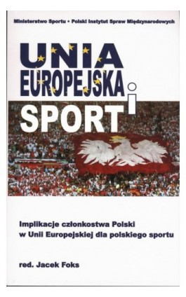 Unia Europejska i sport - Jacek Foks - Ebook - 978-83-89607-07-2