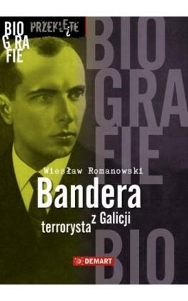 Bandera. Terrorysta z Galicji - Wiesław Romanowski - Ebook - 978-83-7427-888-1