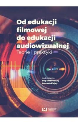 Od edukacji filmowej do edukacji audiowizualnej - Ebook - 978-83-8088-487-8