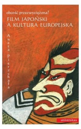 Film japoński a kultura europejska - Aneta Pierzchała - Ebook - 978-83-242-1046-6
