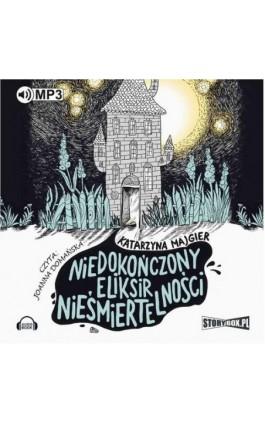 Niedokończony eliksir nieśmiertelności - Katarzyna Majgier - Audiobook - 978-83-65864-55-0