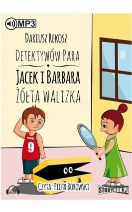 Detektywów para - Jacek i Barbara. Żółta walizka - Dariusz Rekosz - Audiobook - 978-83-7927-715-5