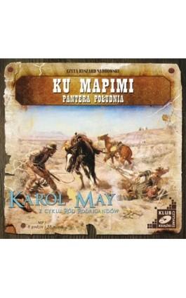 Ku Mapimi. Pantera Południa. - Karol May - Audiobook - 978-83-7699-877-0