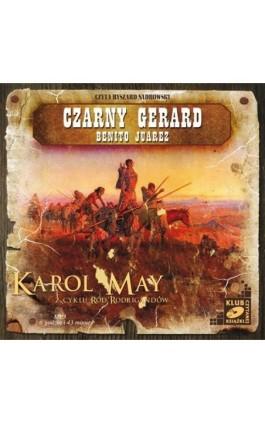 Czarny Gerard. Benito Juarez. - Karol May - Audiobook - 978-83-7699-875-6