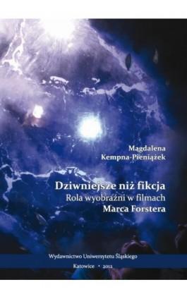 Dziwniejsze niż fikcja - Magdalena Kempna-Pieniążek - Ebook - 978-83-8012-503-2