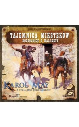 Tajemnica Miksteków. Rozbójnicy z Maladety. - Karol May - Audiobook - 978-83-7699-879-4