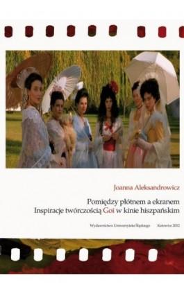 Pomiędzy płótnem a ekranem - Joanna Aleksandrowicz - Ebook - 978-83-8012-508-7