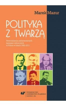 Polityka z twarzą - Marek Mazur - Ebook - 978-83-8012-356-4