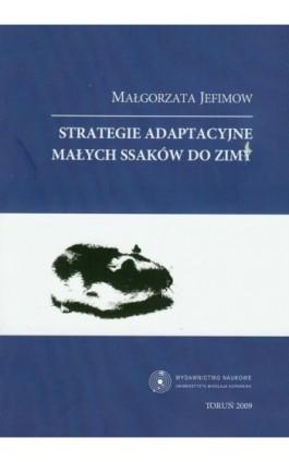Strategie adaptacyjne małych ssaków do zimy - Małgorzata Jefimow - Ebook - 978-83-231-2353-8