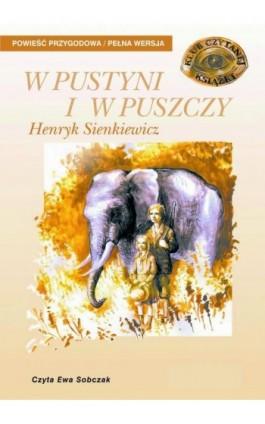 W pustyni i w puszczy - Henryk Sienkiewicz - Audiobook - 978-83-7699-076-7