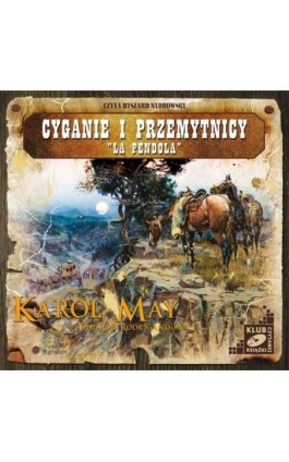 "Cyganie i przemytnicy. """"La Pendola"""" - Karol May - Audiobook - 978-83-7699-874-9"