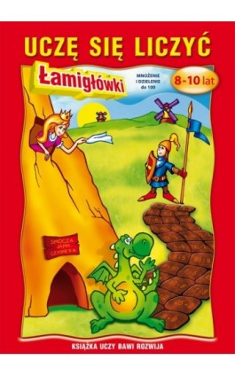 Uczę się liczyć. 8-10 lat. Łamigłówki Mnożenie i dzielenie do 100 - Beata Guzowska - Ebook - 978-83-7774-555-7