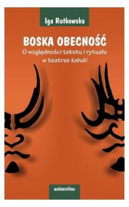 Boska obecność - Iga Rutkowska - Ebook - 978-83-242-2587-3